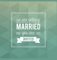colorful card of invited of we are getting married vector image