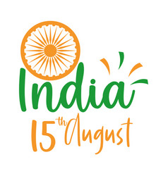 Happy independence day india wheel and date vector