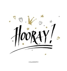 Hooray - modern calligraphy text handwritten with vector image