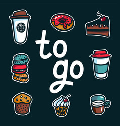 Coffee to go poster with lettering to go and take vector