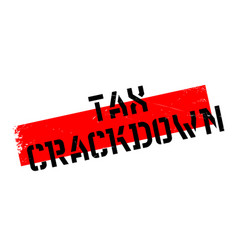 Tax crackdown rubber stamp vector