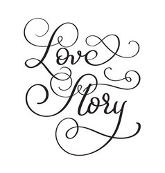 text love story on white background hand drawn vector image vector image