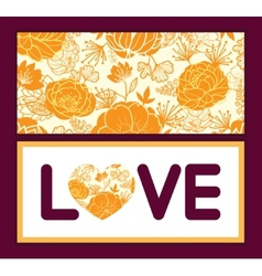 Golden art flowers love text frame pattern vector