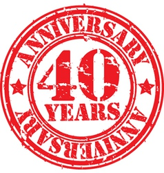 Grunge 40 years anniversary rubber stamp vector image