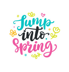 Jump into spring quote colorful lettering vector