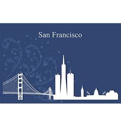 San Francisco city skyline on blue background vector image vector image