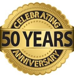 Celebrating 50 years anniversary golden label vector