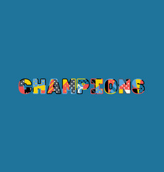 Champions concept word art vector