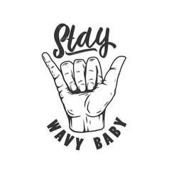 stay wavy bahuman hand with shaka sign vector image