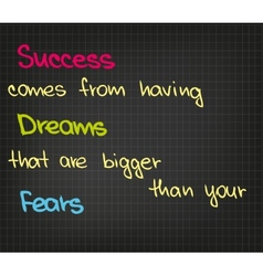 Success comes from having dream vector image vector image