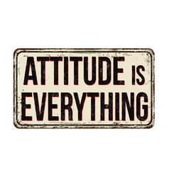 Attitude is everything vintage rusty metal sign vector
