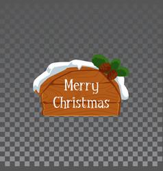 merry christmas - wooden cartoon sign board vector image