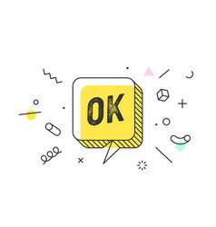 ok banner speech bubble poster and sticker vector image
