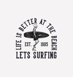 T shirt design life is better at beach lets vector