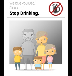Family campaign daddy stop drinking vector