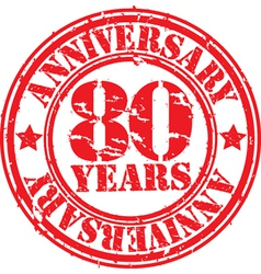 Grunge 80 years anniversary rubber stamp vector