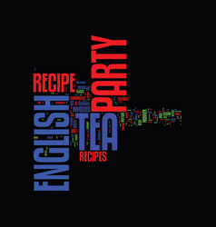 english tea party recipe text background word vector image vector image