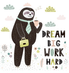 dream big work hard print with cute sloth vector image