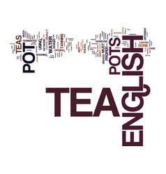 English tea pot text background word cloud concept vector