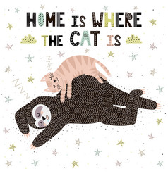Home is where cat is cute print with a vector