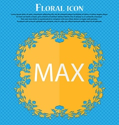 Maximum sign icon Floral flat design on a blue vector
