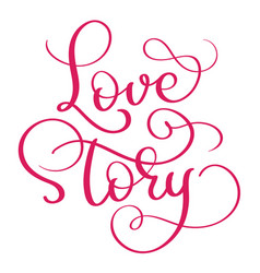 red love story words on white background hand vector image