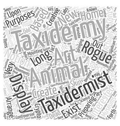 Preparing for the taxidermist Word Cloud Concept vector