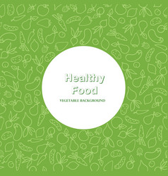 vegetable frame pattern healthy food ingredient vector image