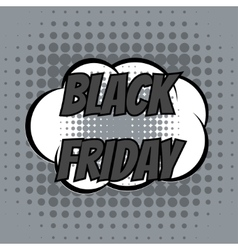 Black friday comic book bubble text retro style vector image vector image