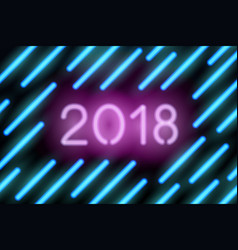 neon greeting card 2018 and neon lines vector image