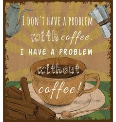 Retro coffee cup poster vector image