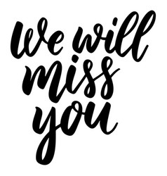 We will miss you lettering phrase on white vector