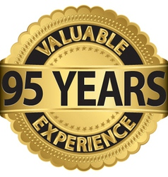 Valuable 95 years of experience golden label with vector image vector image