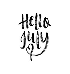 Hello july brush lettering vector