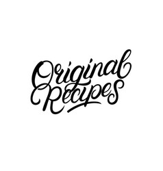 original recipes hand written lettering vector image