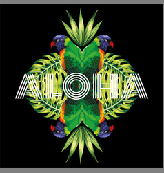 slogan aloha parrot plants black background vector image