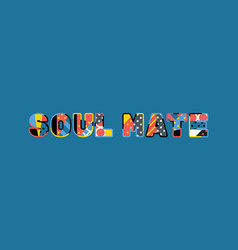 Soul mate concept word art vector