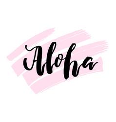 aloha hand drawn lettering print hawaiian vector image