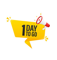 Modern poster with yellow 1 day to go megaphone vector