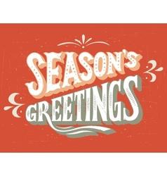 Seasons greetings hand-lettering vector