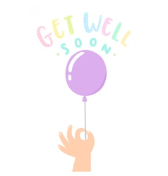 Get well soon Hand holding a balloon vector