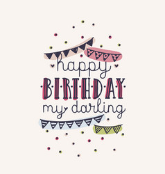 happy birthday my darling inscription or wish vector image