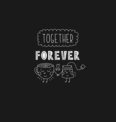 lettering phrase - together forever vector image