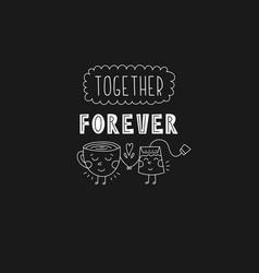Lettering phrase - together forever vector