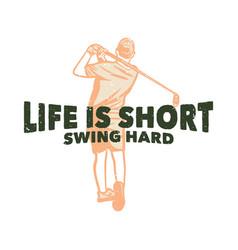 t shirt design life is short swing hard vector image