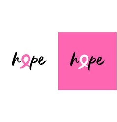 Breast cancer awareness hope pink ribbon quote vector