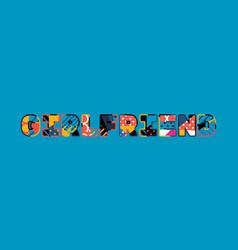 girlfriend concept word art vector image