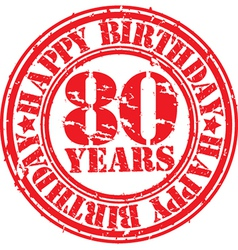 Grunge 80 years happy birthday rubber stamp vector image