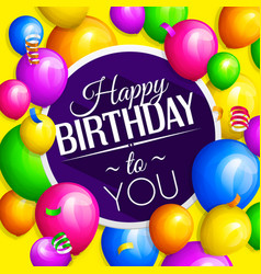 Happy birthday greeting card bunch balloons vector