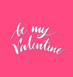 print lettering be my valentine pink background vector image
